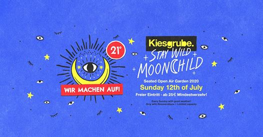 Kiesgrube Stay Wild Moonchild!