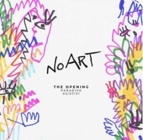 NO ART the opening Paradiso